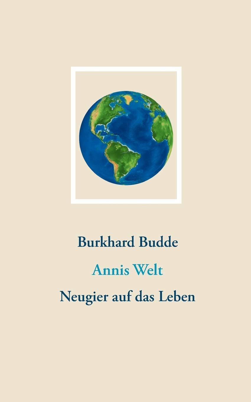 Burkhard Budde: Annis Welt