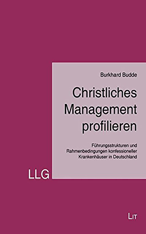 Burkhard Budde: Christliches Management profilieren