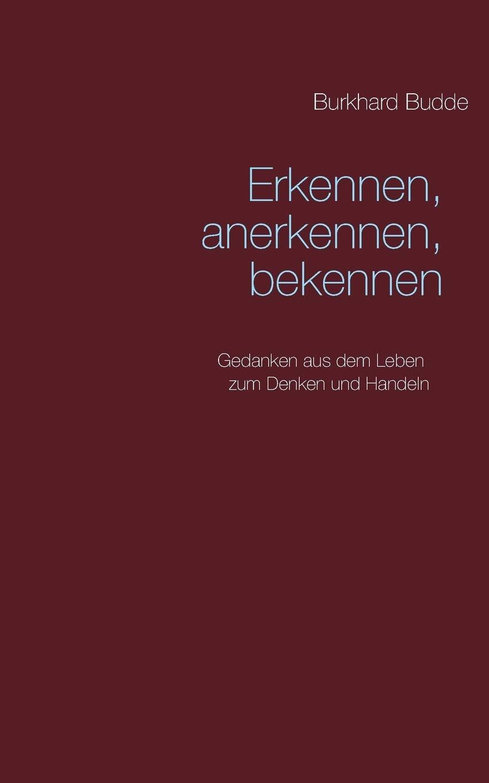 Burkhard Budde: Erkennen, anerkennen, bekennen