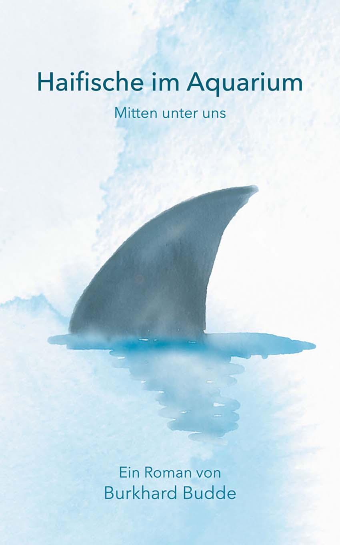 Burkhard Budde: Haifische im Aquarium